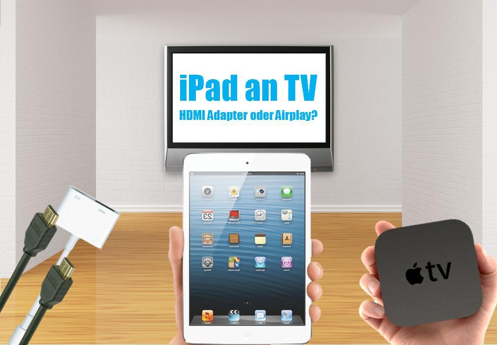 Anleitung iPad an TV anschließen (mit oder ohne Kabel)